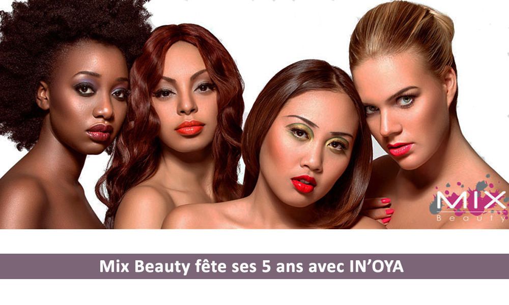 5 ans Mix Beauty avec IN'OYA