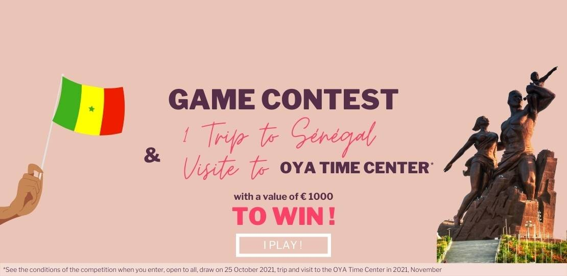 Win a trip to Senegal with a visit to OYA TIME CENTER