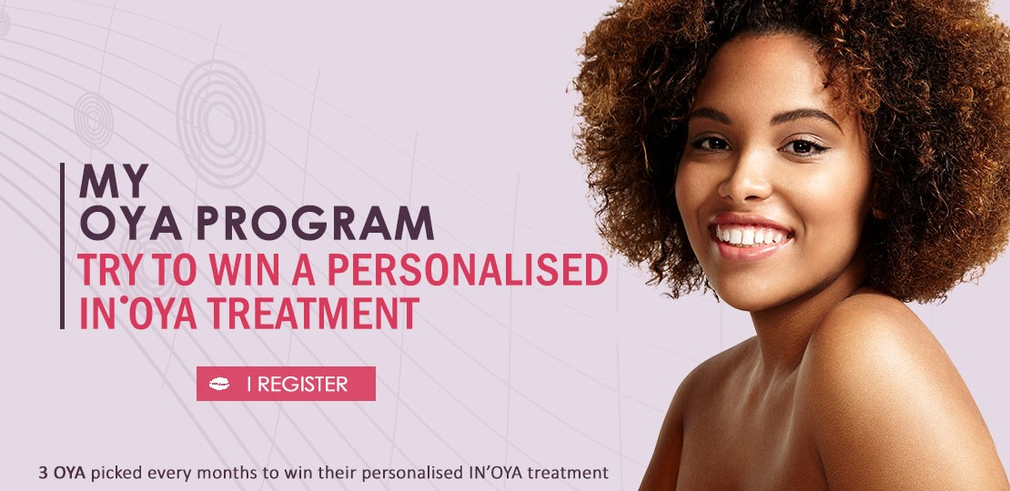 Register to My OYA Program and try to win your personnalised IN'OYA treatment!