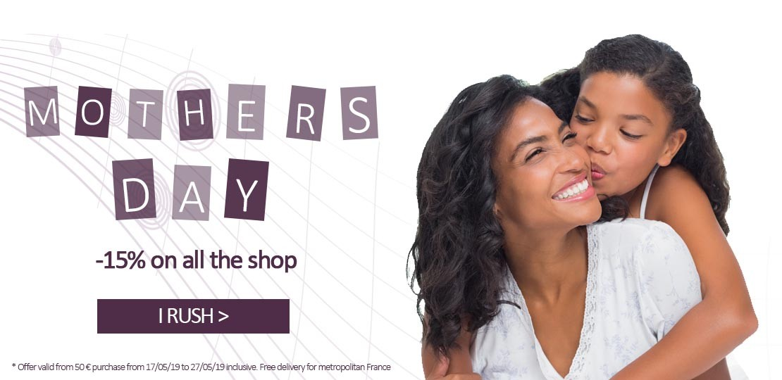 MOTHER'S DAY 2019 : -15% ON EVERYTHING