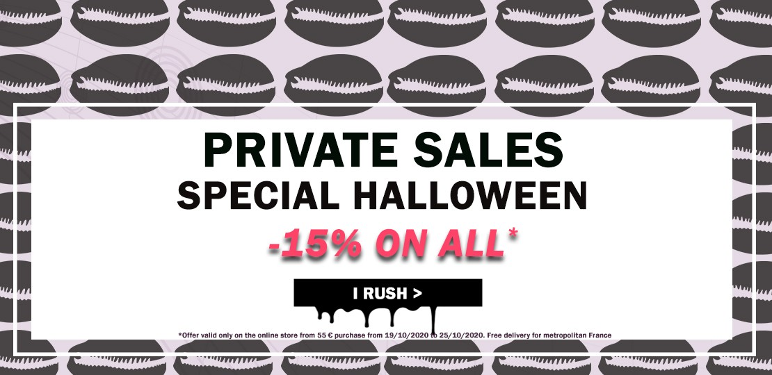 PRIVATE SALES SPECIAL HALLOWEEN : -15% OFF